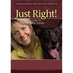 Just Right Dog Training DVD Volume 1